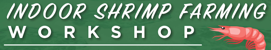 Indoor Shrimp Workshop Banner